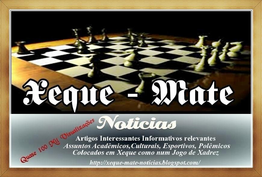 Xeque - Mate - Noticias