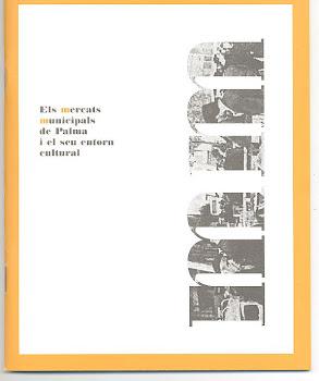 """""""Els mercats municipals de Palma i el seu entorn cultural""""(historia de los mercados de Palma )"""
