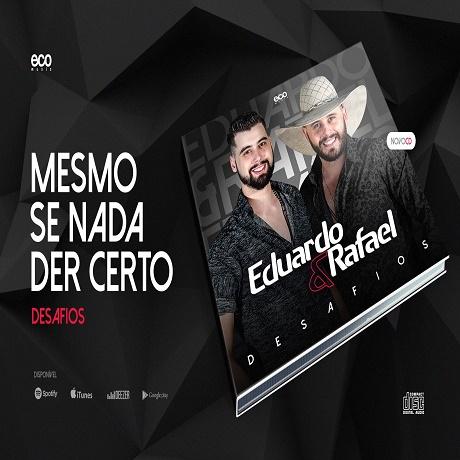 Baixar Eduardo e Rafael - Mesmo se nada der certo 2016,