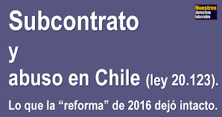 Subcontratación laboral y abuso en Chile (ley 20.123).