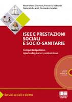 ISEE e prestazioni sociali e socio-sanitarie. Compartecipazione, riparto degli oneri, contenzioso. Con CD-ROM