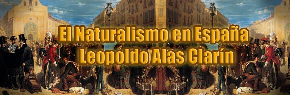El Naturalismo en España: Leopoldo Alas Clarín