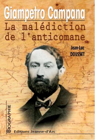 Un livre de Jean-Luc Dousset: Giampietro Campana, La malédiction de l'anticomane !