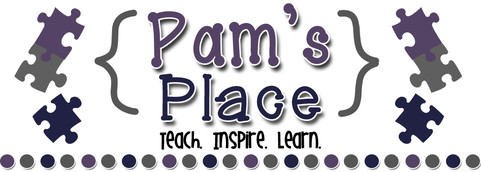 Pam's Place~Teach.Inspire.Learn