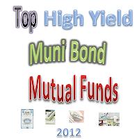 Top 12 High Yield Municipal Bond Mutual Funds 2012