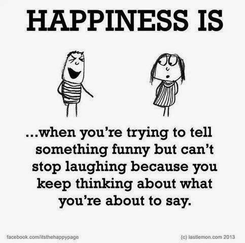 """Happiness is ...when you're trying to tell something funny but can't stop laughing because you keep thinking about what you're about to say."" cartoon characters one laughing the other not sure what is going on"