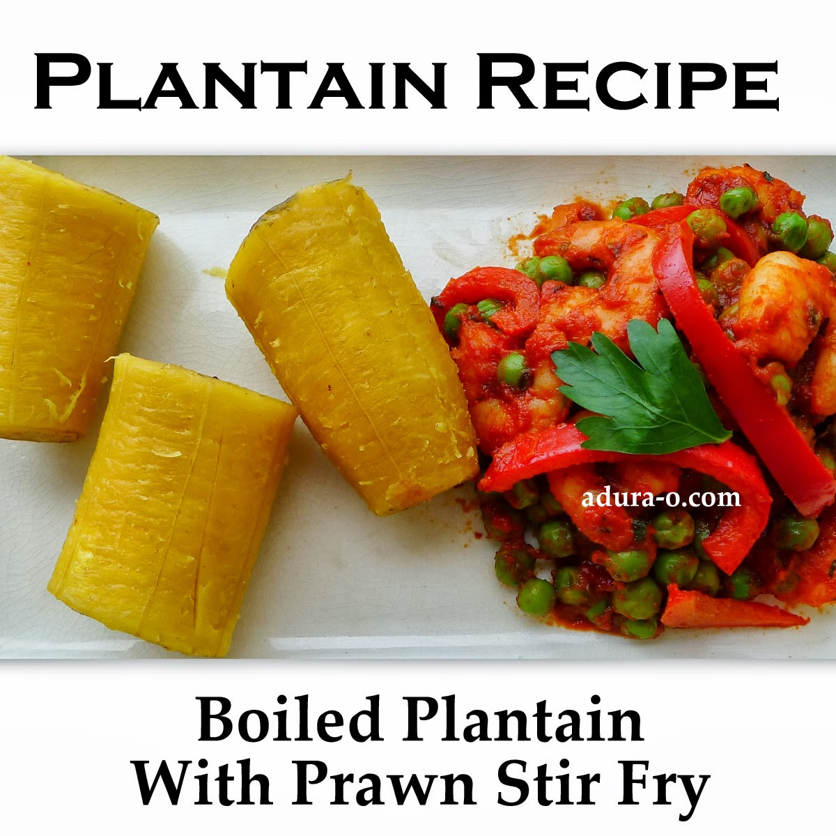 Healthy nigerian recipes adura o fitness wellness plantain recipe boiled plantain forumfinder Choice Image