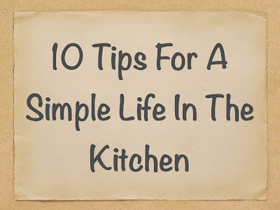 10 Tips for a Simple Life in the Kitchen