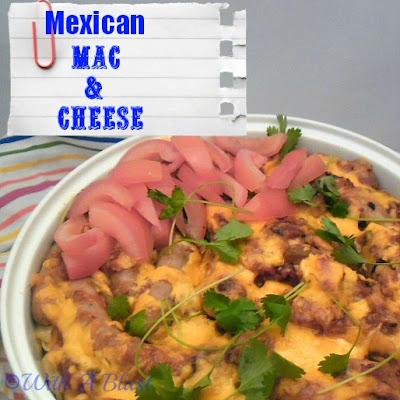 With A Blast: Mexican Mac and Cheese  {quick, easy & delicious!}  #casserole  #mexican