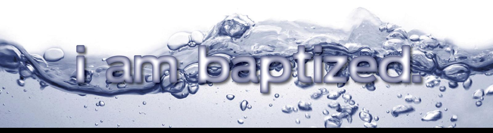 I WAS BAPTIZED