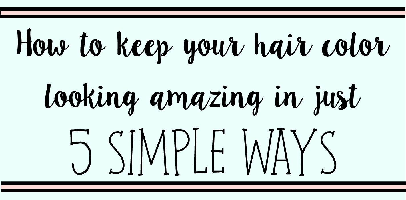 Madison Carlisle Keep Your Hair Color Looking Amazing In 5 Simple Ways