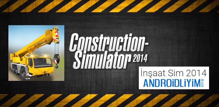 İnşaat Sim 2014 - Construction Simulator 14 Android APK - androidliyim.com
