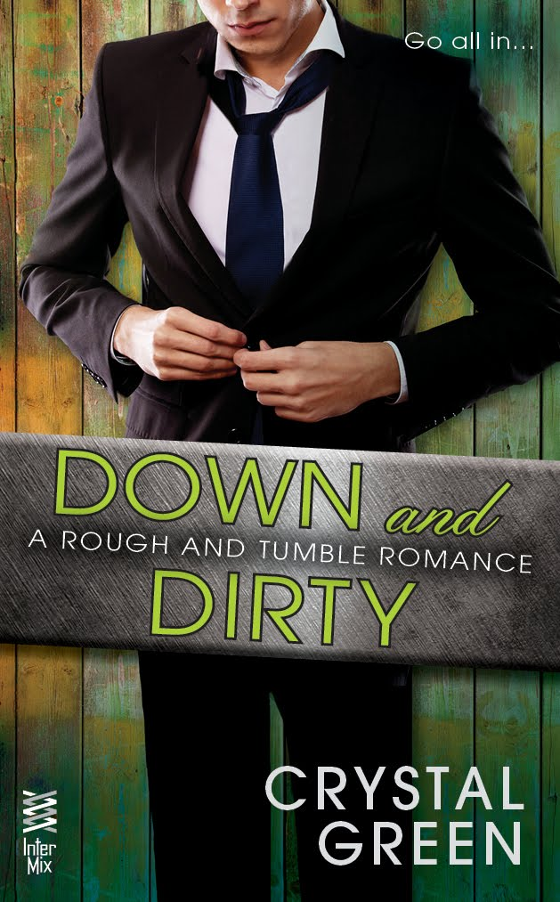Down and Dirty (A Rough and Tumble Romance, book 2)