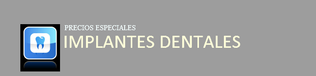 IMPLANTES DENTALES PRECIOS