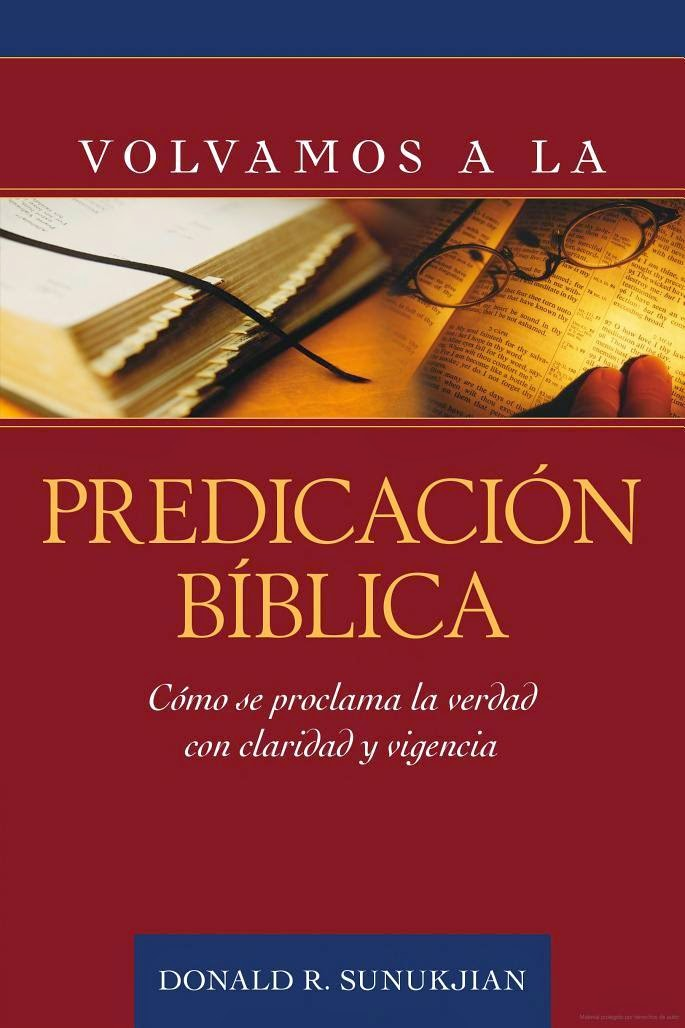 Donald R. Sunukjian-Volvamos a La Predicación Bíblica-