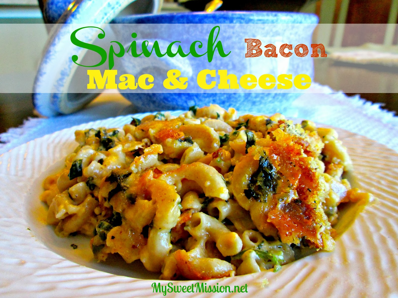 Savory Spinach Bacon Mac & Cheese with a crunchy topping!