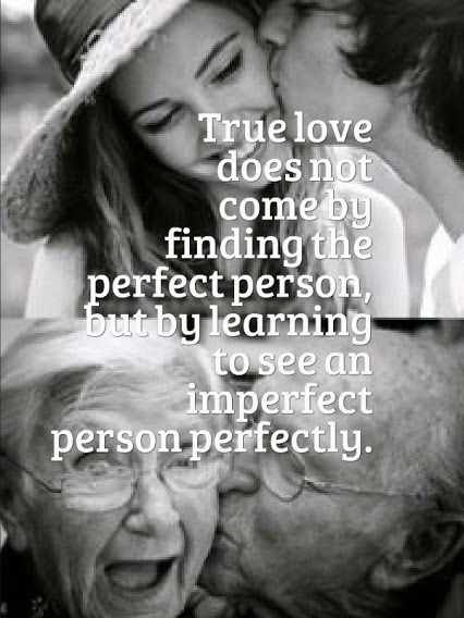 True ##love Does Not Come By ##finding The Perfect Person, But By ##learnin.