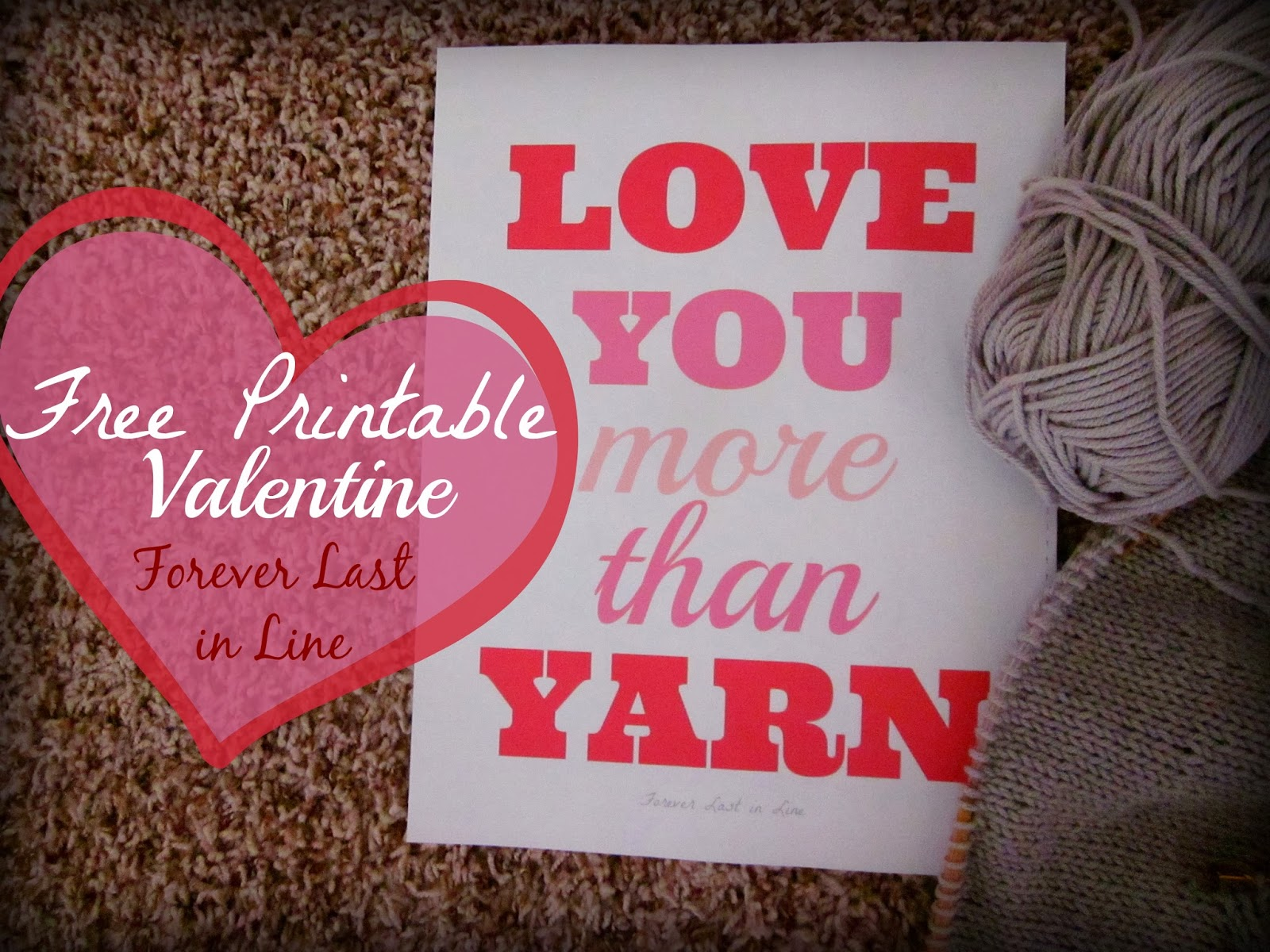 "Free Printable! Forever Last in Line Blog Printable ""Love You More Than Yarn"" Valentine Card"