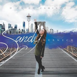 Download CD Sandy Werneck - O Único Caminho
