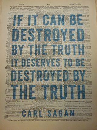 Carl+Sagan+-+If+it+can+be+destroyed+by+t