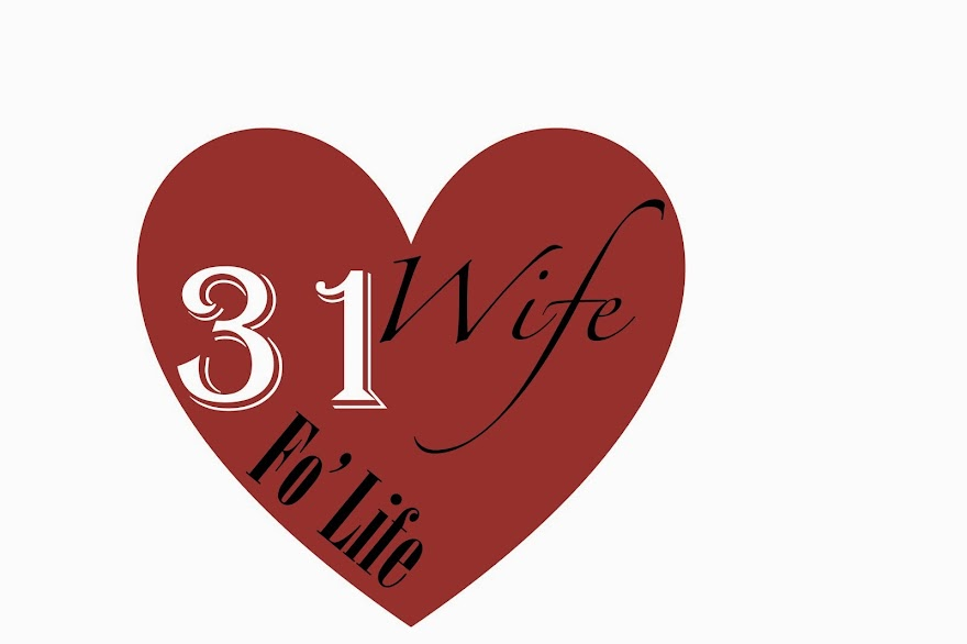 31 wife fo' life
