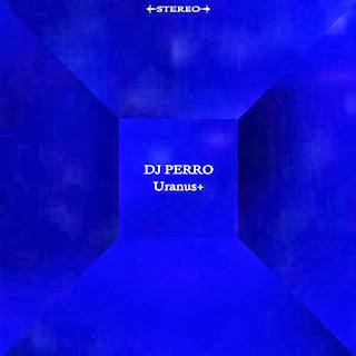 DJ Perro - Uranus+