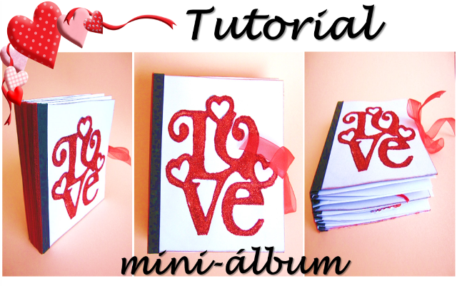 portada tutorial de scrapbooking para San Valentin de un LOVE mini-álbum hecho con tarjetas y sobres)