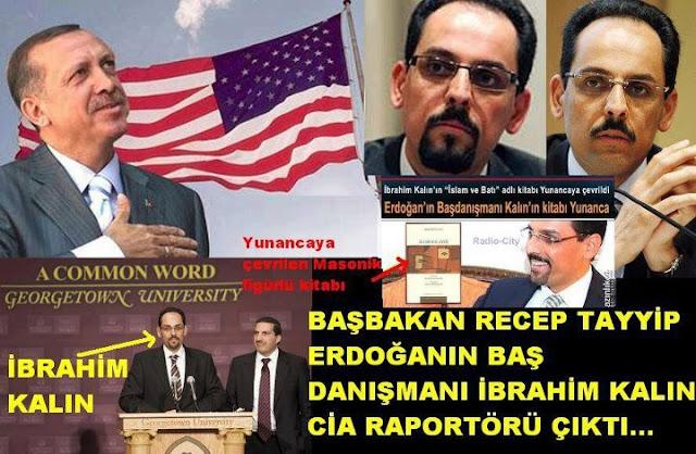 Başbakan Recep Tayyip Erdoğan'ın danışmanı İbrahim Kalın CIA raportörü çıktı