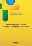 Guia de Sugestões de Atividades - Semana Saúde na Escola - 2012