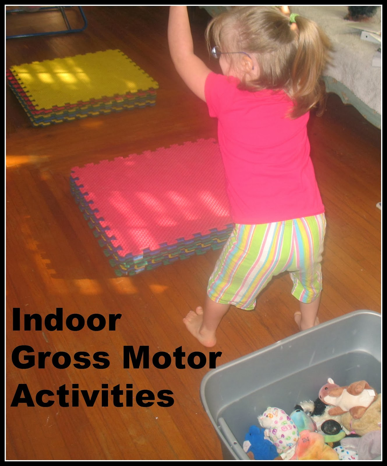 We can do all things 3 of our favorite gross motor activities for Indoor gross motor activities