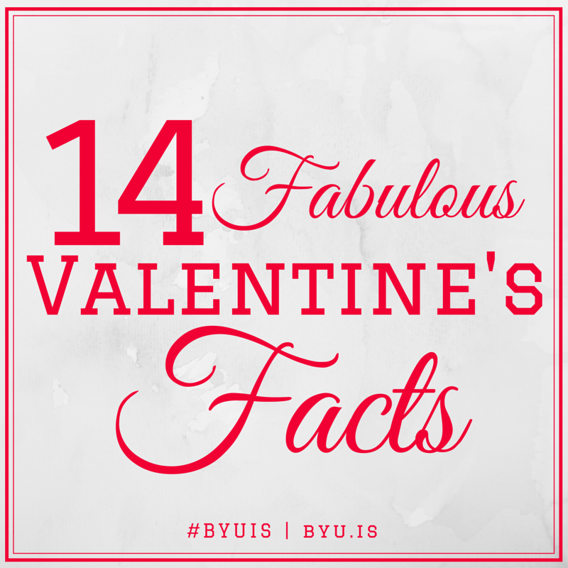 14 Fabulous Valentine\'s Facts | BYU Independent Study