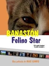 BANASTÓN, Felino Star