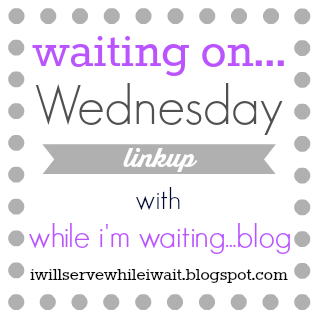 Waiting on... Wednesday linkup