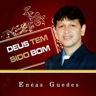 Enéas Guedes - Deus Tem Sido Bom - 2010