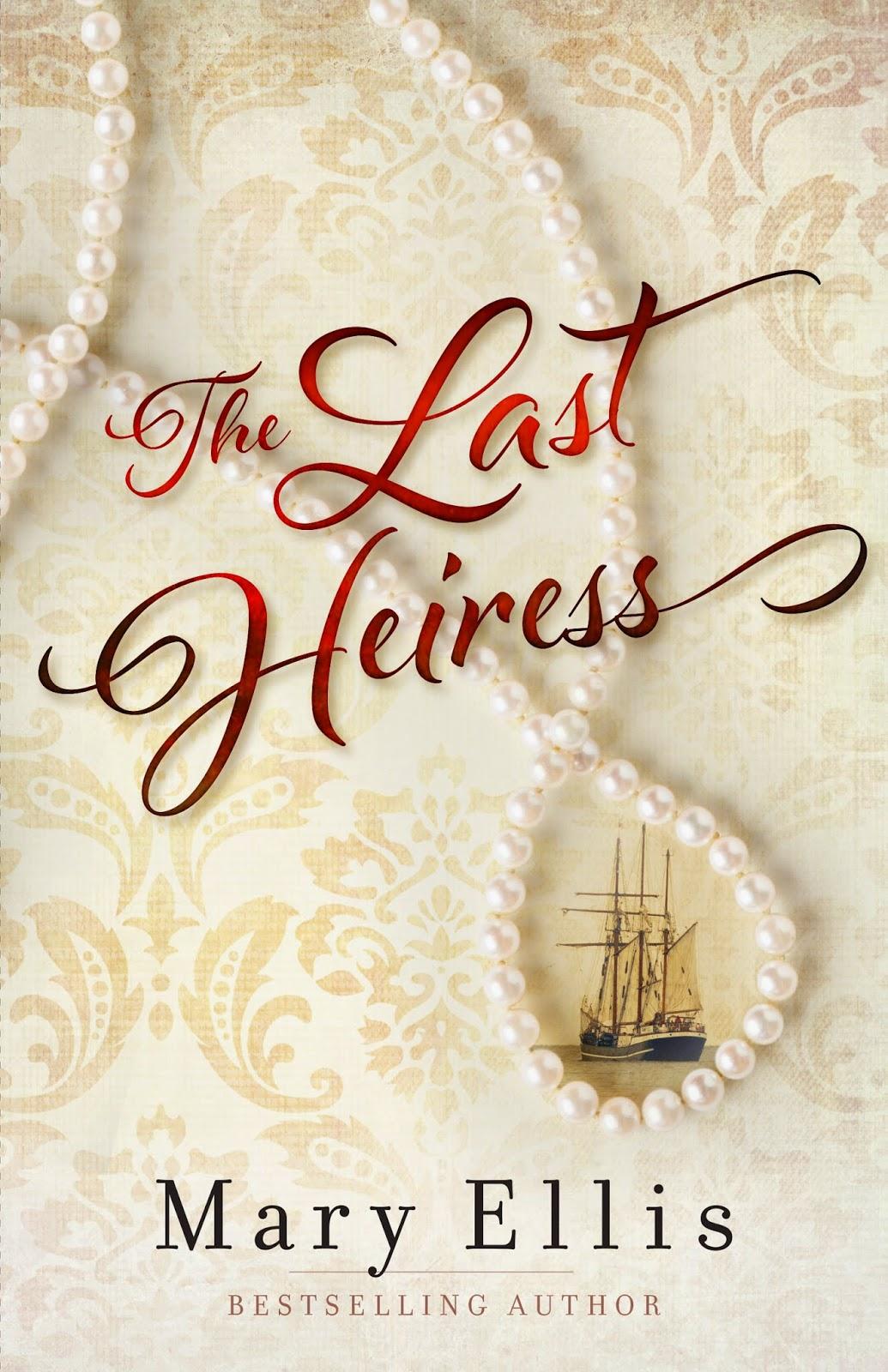 http://www.amazon.com/Last-Heiress-Mary-Ellis-ebook/dp/B00RYB9NHY/ref=sr_1_1?ie=UTF8&qid=1424968960&sr=8-1&keywords=the+last+heiress