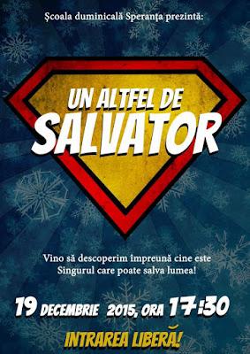 Un altfel de salvator - Biserica Speranta Timisoara - 19 dec 2015