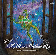 Daisuke Kuroda / kickin 7 : T.K. Miami Mellow Mix (Selected & Mixed by Daisuke Kuroda)