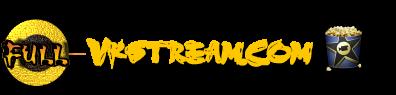 Full-Vkstream.com|Streaming FR illimité