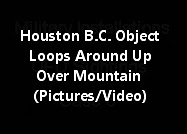 Houston British Columbia Object Loops Around Up Over Mountain (Pictures/Video)