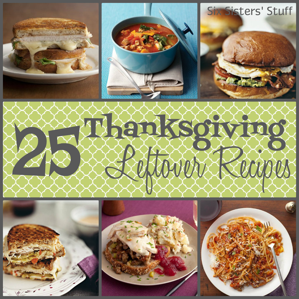 25 thanksgiving leftover recipes six sisters 39 stuff