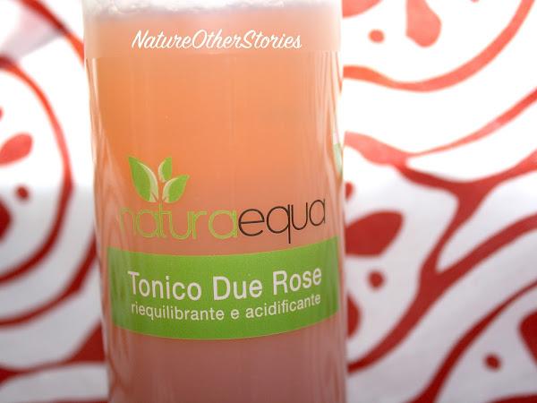 NaturaEqua & Il Tonico Due Rose