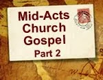 MID-ACTS CHURCH GOSPEL, Part 2