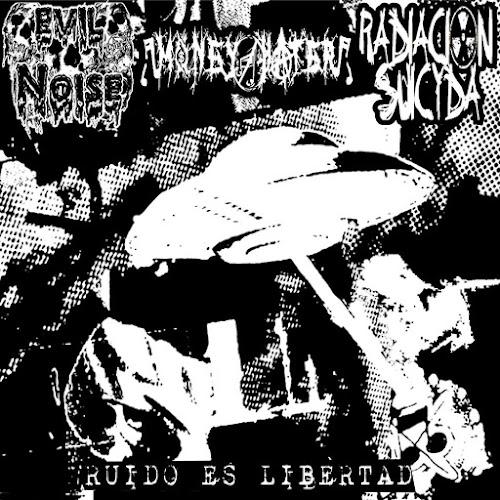 Evil Noise - Split: Ruido Es Libertad ( Money Hater, Radiacion Suicyda ) [ 2016 ]