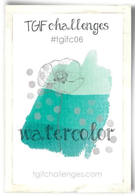 #tgifc06 Watercolor Challenge