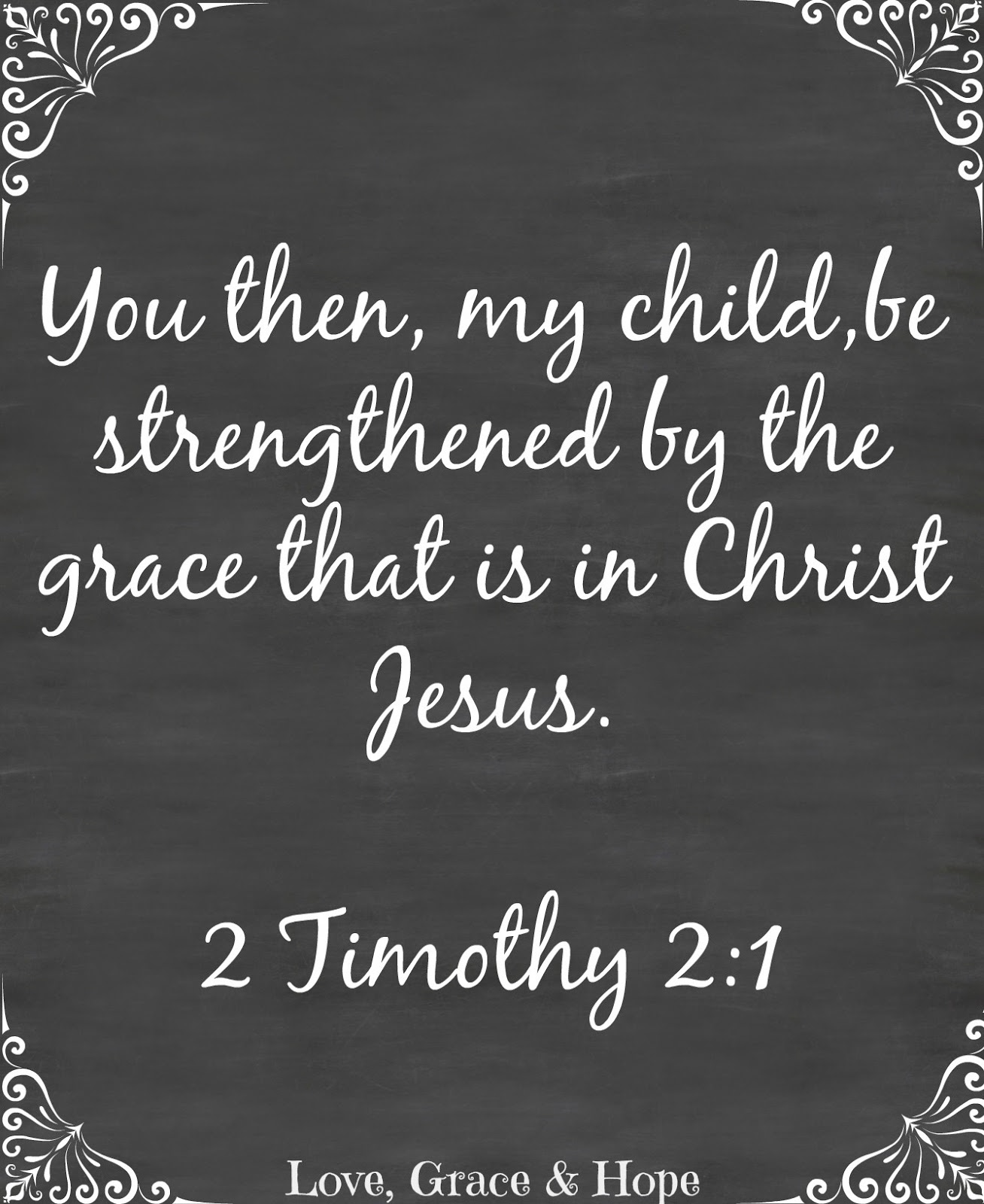 grace 2 Timothy 2:1 lovehopeandgrace