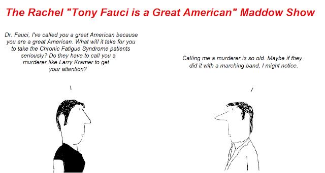 rachel maddow, tony fauci, cartoon, cartoons, hhv-6, cfs, chronic fatigue syndrome, larry kramer