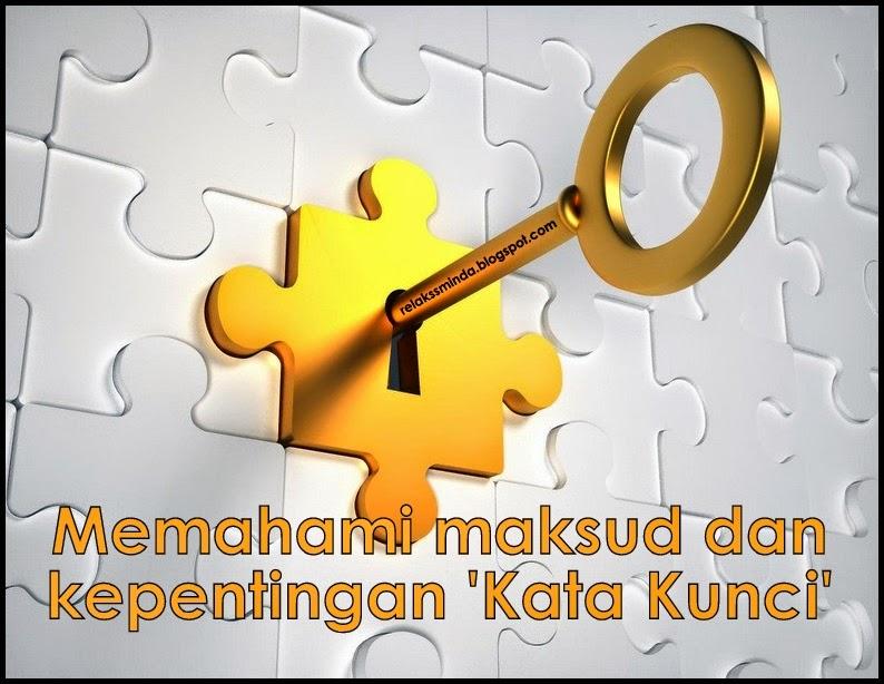 Memahami Maksud Dan Kepentingan Kata Kunci