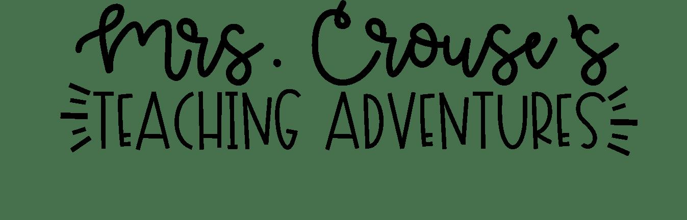 Mrs. Crouse's Teaching Adventures