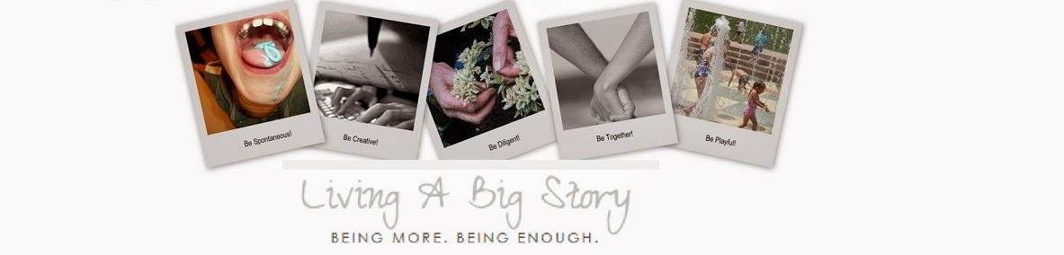 Living A Big Story