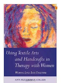 Using Textile Arts and handcrafts in Therapy with Women